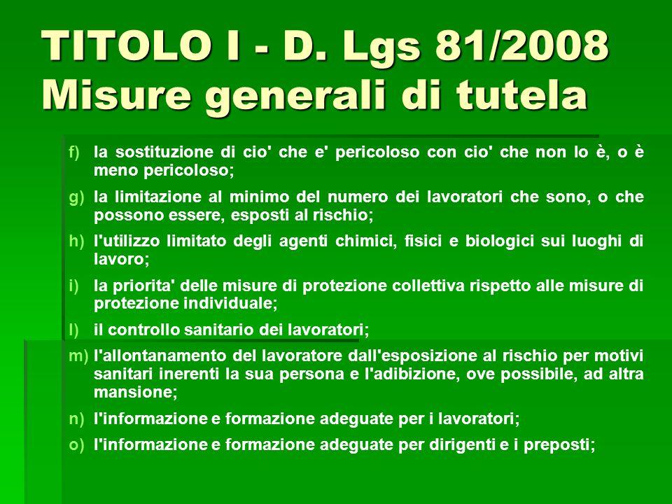 TITOLO I - D. Lgs 81/2008 Misure generali di tutela