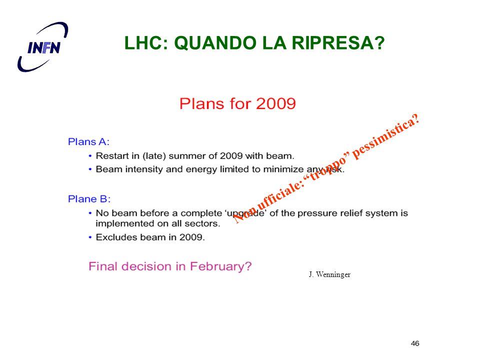 LHC: QUANDO LA RIPRESA Non ufficiale: troppo pessimistica