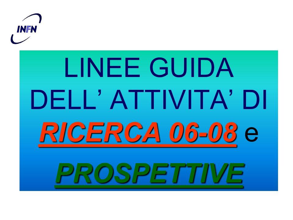 LINEE GUIDA DELL' ATTIVITA' DI RICERCA 06-08 e PROSPETTIVE