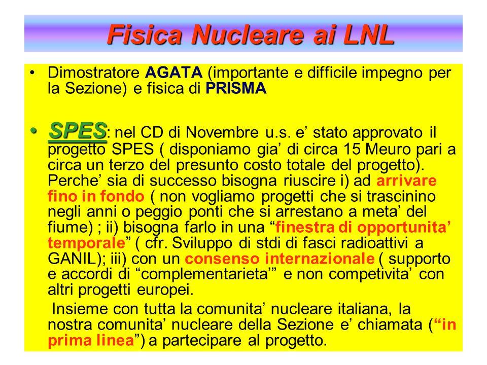 Fisica Nucleare ai LNL Dimostratore AGATA (importante e difficile impegno per la Sezione) e fisica di PRISMA.