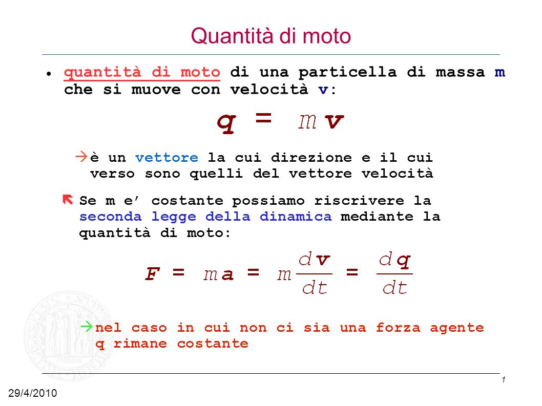 Quantità di motoquantità di moto di una particella di massa m che si muove con velocità v: