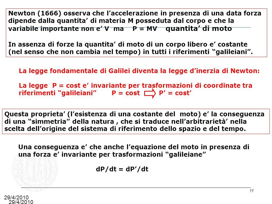 La legge fondamentale di Galilei diventa la legge d'inerzia di Newton: