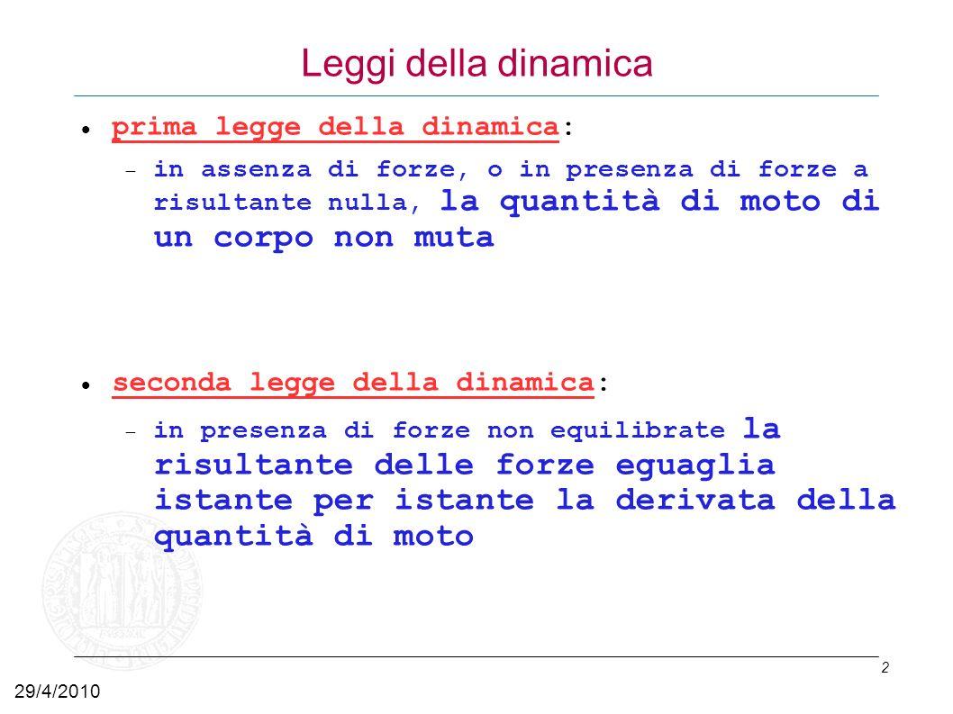Leggi della dinamica prima legge della dinamica: