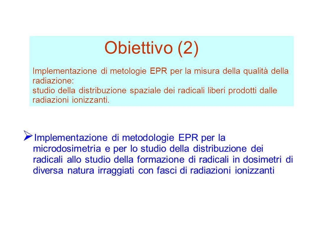 Obiettivo (2) Implementazione di metologie EPR per la misura della qualità della radiazione:
