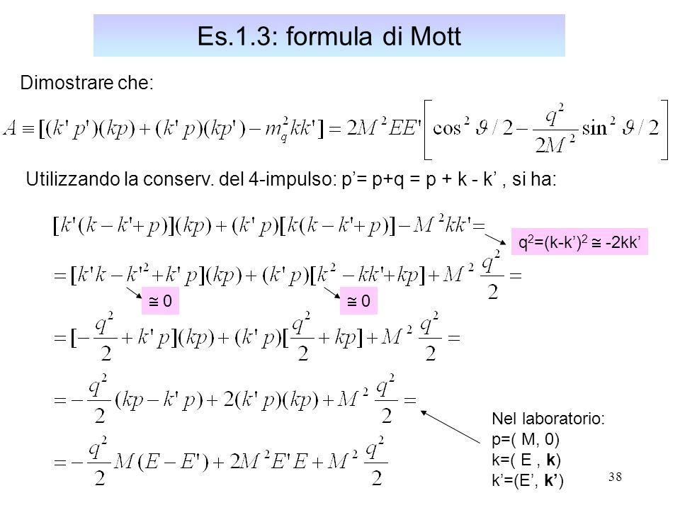 Es.1.3: formula di Mott Dimostrare che: