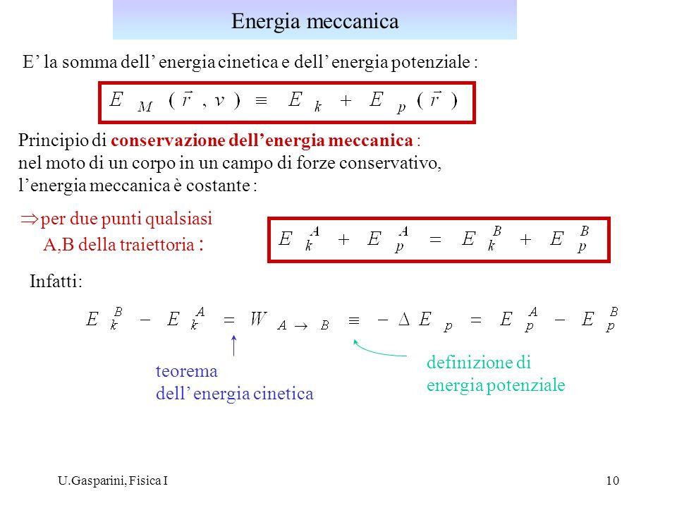 Energia meccanicaE' la somma dell' energia cinetica e dell' energia potenziale : Principio di conservazione dell'energia meccanica :