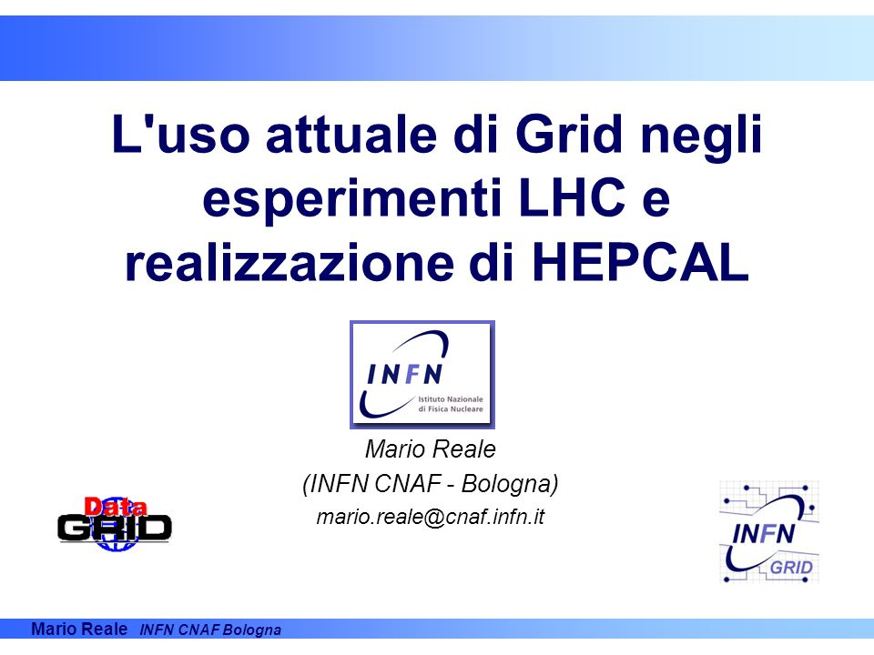 L uso attuale di Grid negli esperimenti LHC e realizzazione di HEPCAL