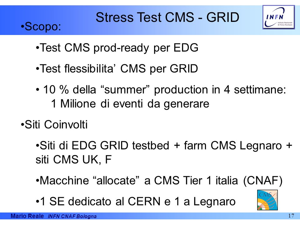 Stress Test CMS - GRID Scopo: Test CMS prod-ready per EDG