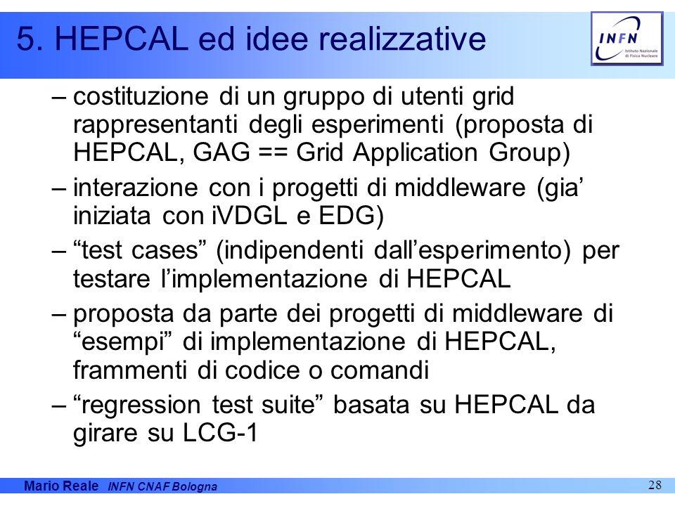 5. HEPCAL ed idee realizzative
