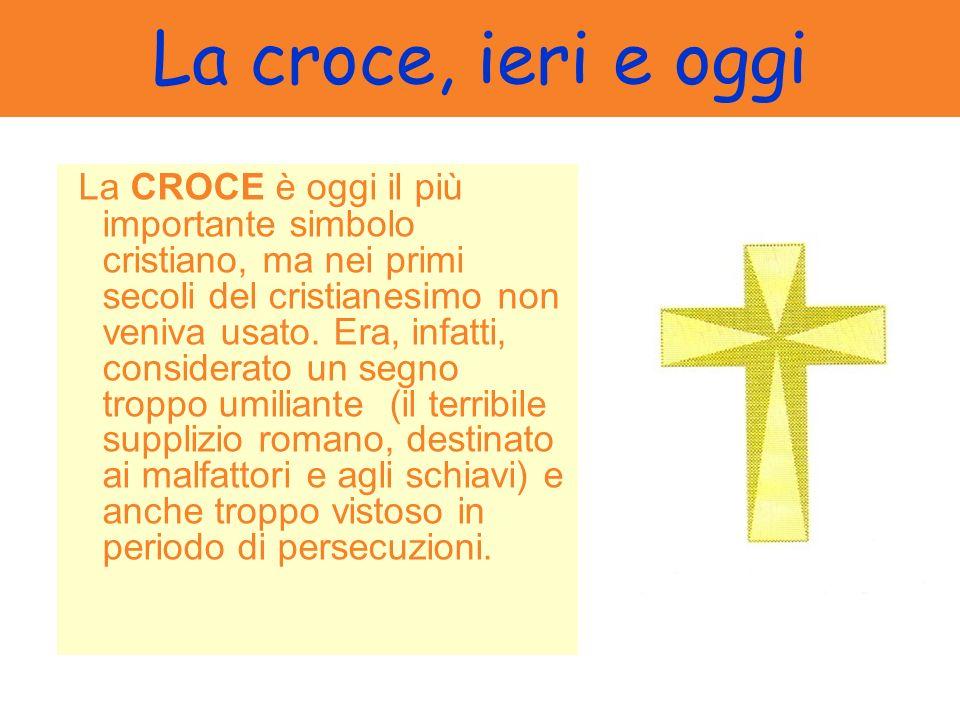 La croce, ieri e oggi