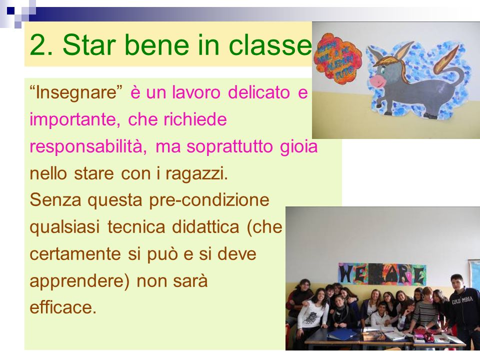 2. Star bene in classe Insegnare è un lavoro delicato e