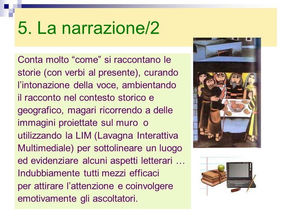 5. La narrazione/2 Conta molto come si raccontano le