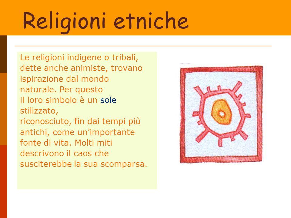 Religioni etniche Le religioni indigene o tribali,
