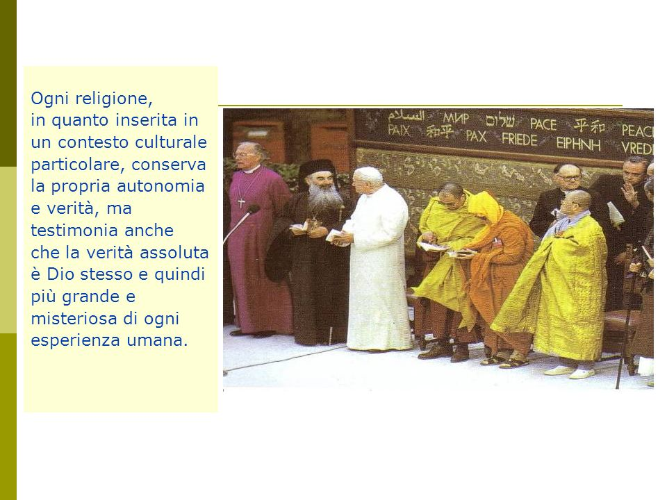 Ogni religione, in quanto inserita in un contesto culturale