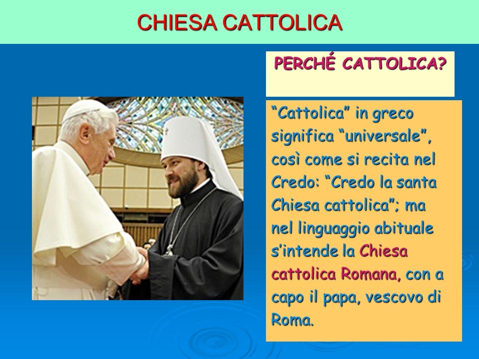 CHIESA CATTOLICA PERCHÉ CATTOLICA Cattolica in greco