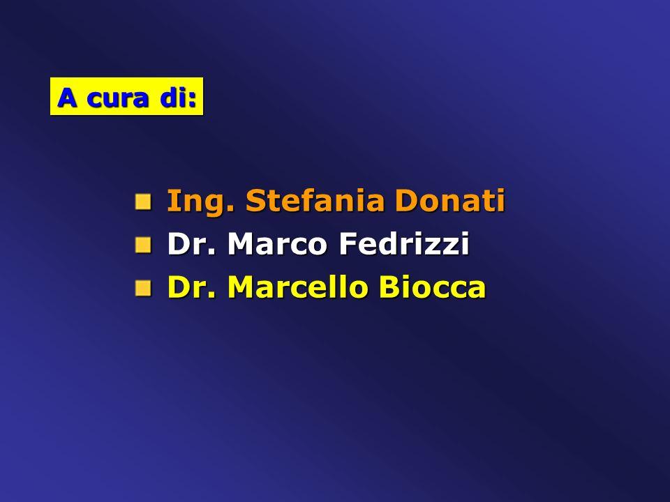 A cura di: Ing. Stefania Donati Dr. Marco Fedrizzi Dr. Marcello Biocca