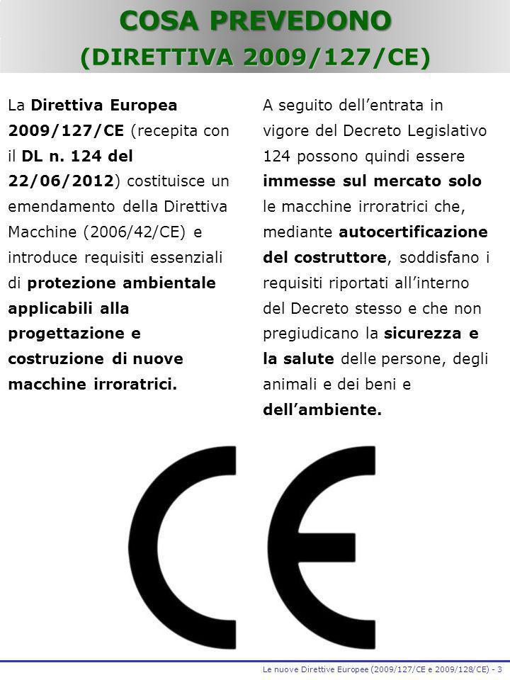 COSA PREVEDONO (DIRETTIVA 2009/127/CE)