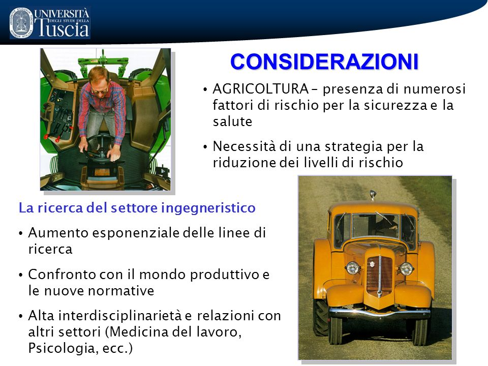 CONSIDERAZIONI AGRICOLTURA – presenza di numerosi fattori di rischio per la sicurezza e la salute.