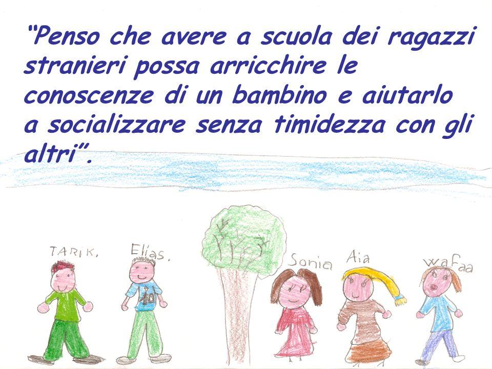 Penso che avere a scuola dei ragazzi stranieri possa arricchire le conoscenze di un bambino e aiutarlo a socializzare senza timidezza con gli altri .