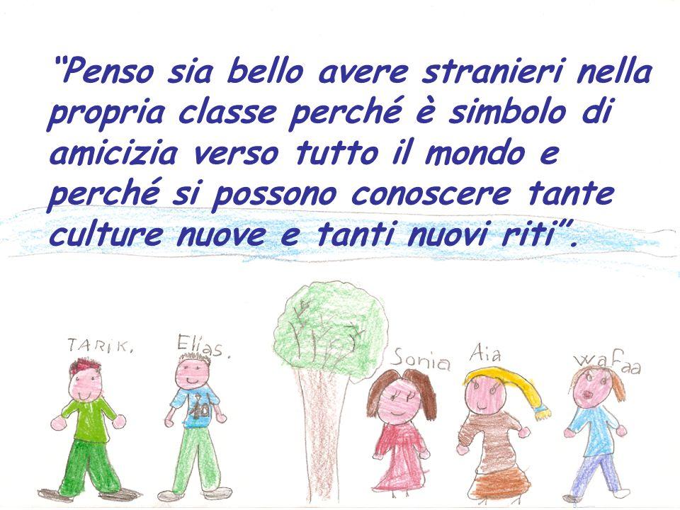 Penso sia bello avere stranieri nella propria classe perché è simbolo di amicizia verso tutto il mondo e perché si possono conoscere tante culture nuove e tanti nuovi riti .