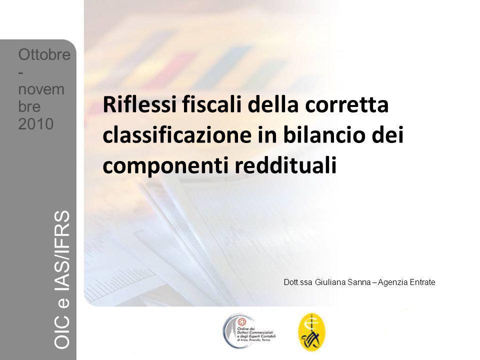 Ottobre- novembre. 2010. Riflessi fiscali della corretta classificazione in bilancio dei componenti reddituali.