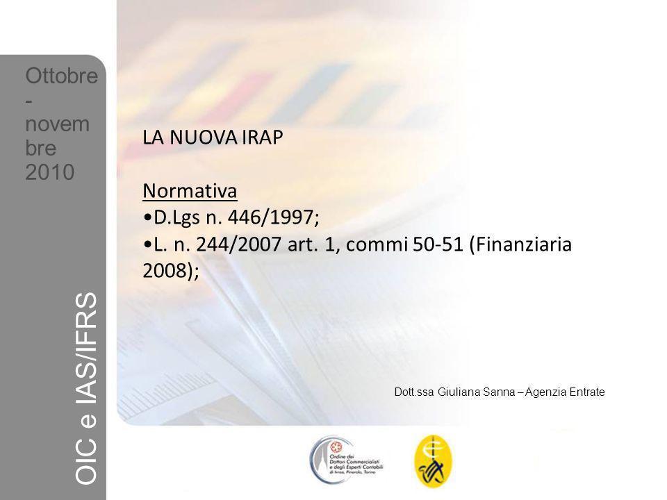 OIC e IAS/IFRS Ottobre- novembre 2010 LA NUOVA IRAP Normativa
