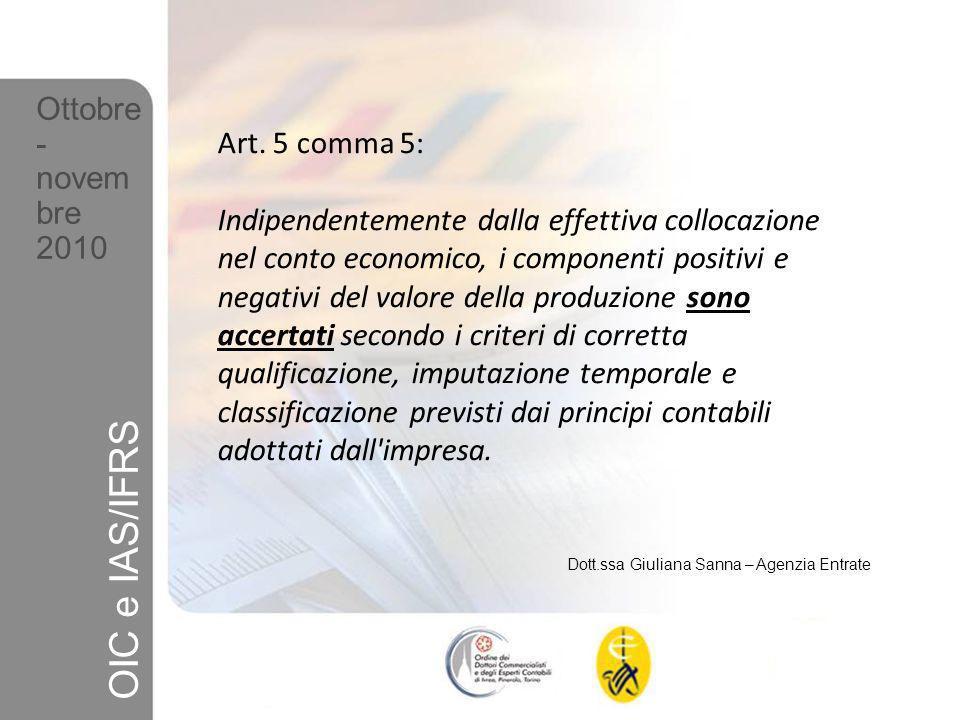 OIC e IAS/IFRS Ottobre- novembre 2010 Art. 5 comma 5: