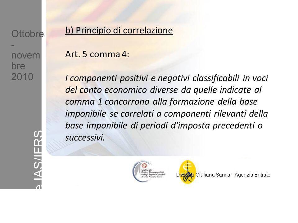 OIC e IAS/IFRS b) Principio di correlazione Ottobre- Art. 5 comma 4: