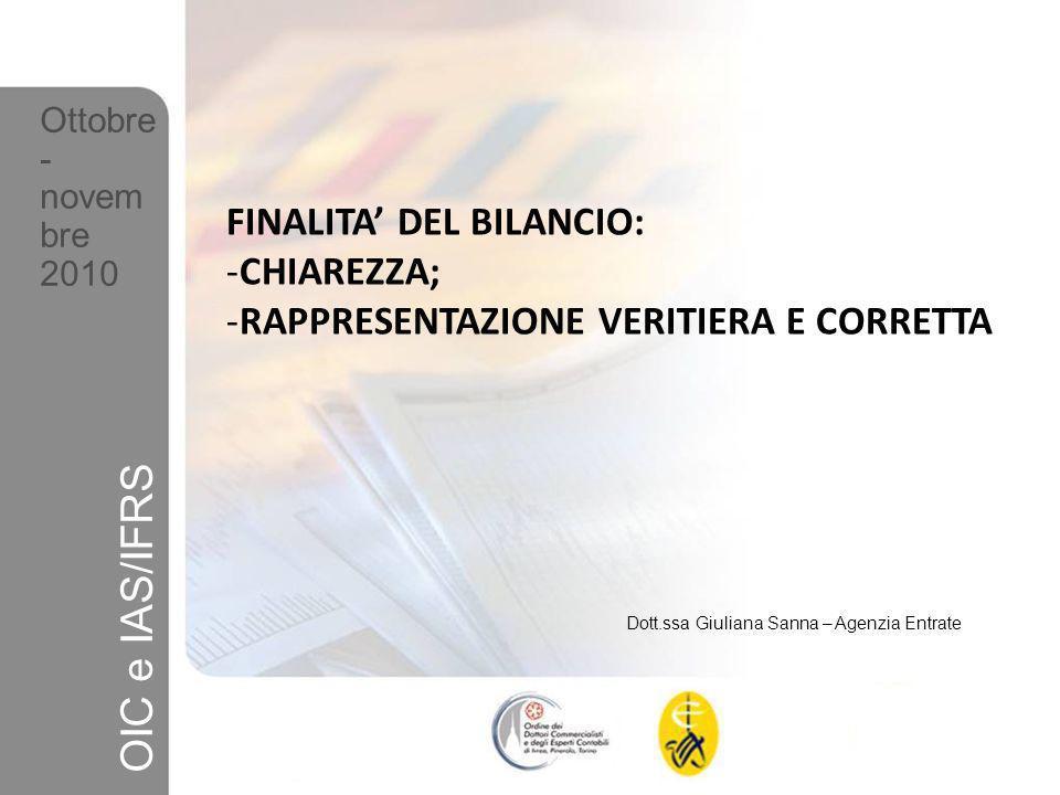 OIC e IAS/IFRS FINALITA' DEL BILANCIO: CHIAREZZA;