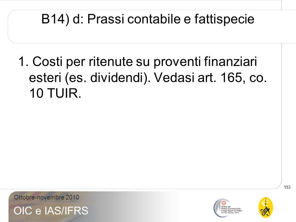 B14) d: Prassi contabile e fattispecie