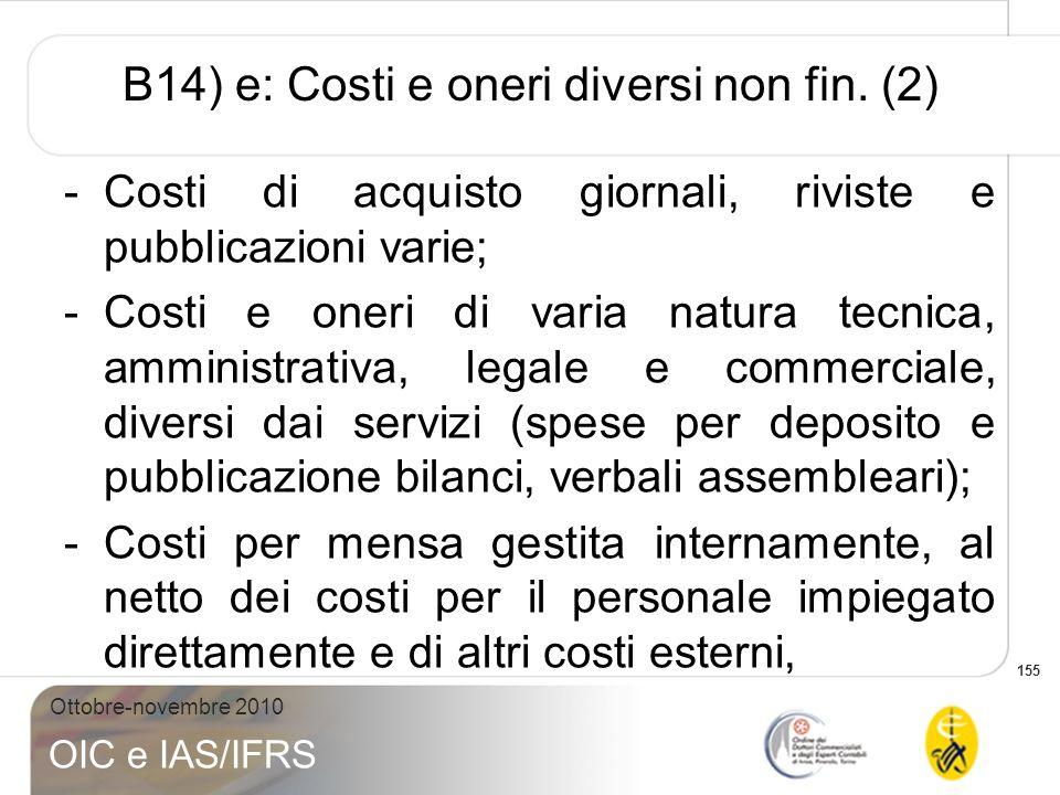 B14) e: Costi e oneri diversi non fin. (2)