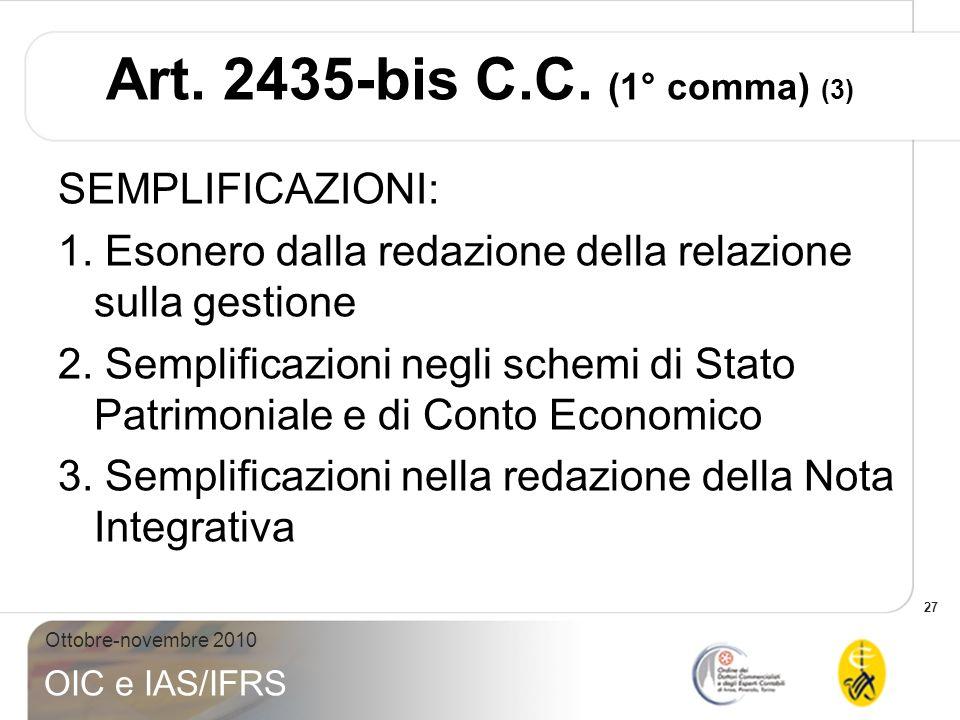 Art. 2435-bis C.C. (1° comma) (3) SEMPLIFICAZIONI: