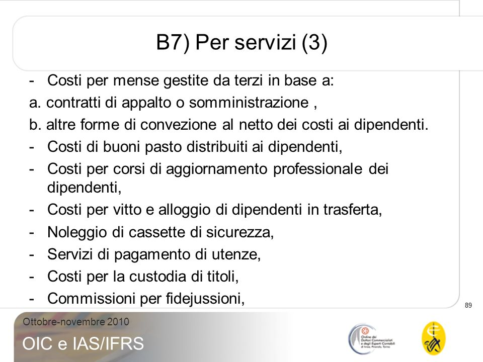 B7) Per servizi (3) Costi per mense gestite da terzi in base a: