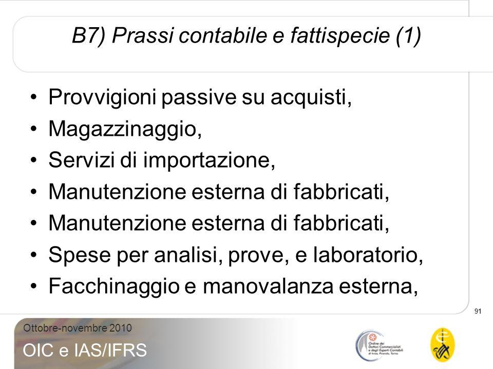 B7) Prassi contabile e fattispecie (1)