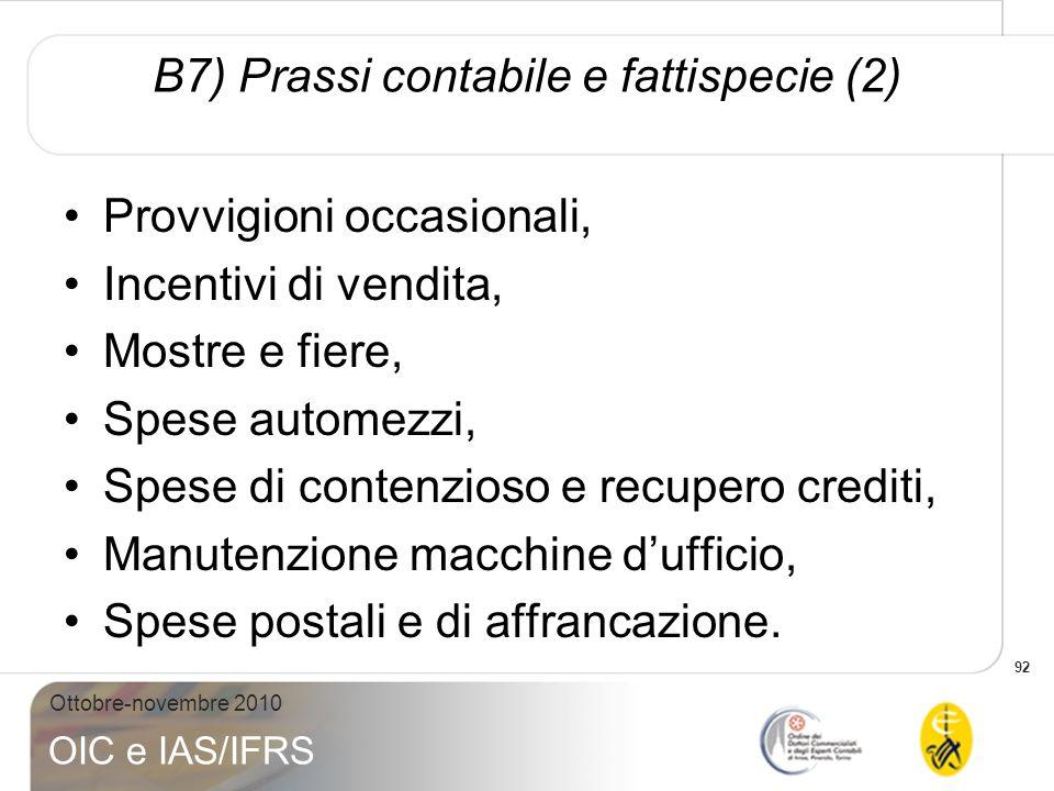 B7) Prassi contabile e fattispecie (2)