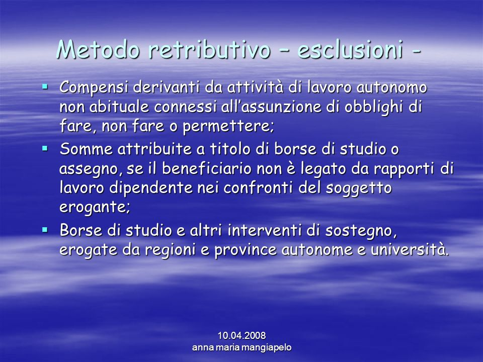 Metodo retributivo – esclusioni -