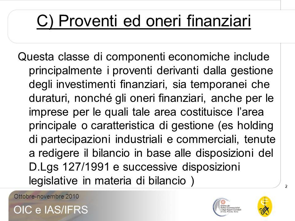 C) Proventi ed oneri finanziari