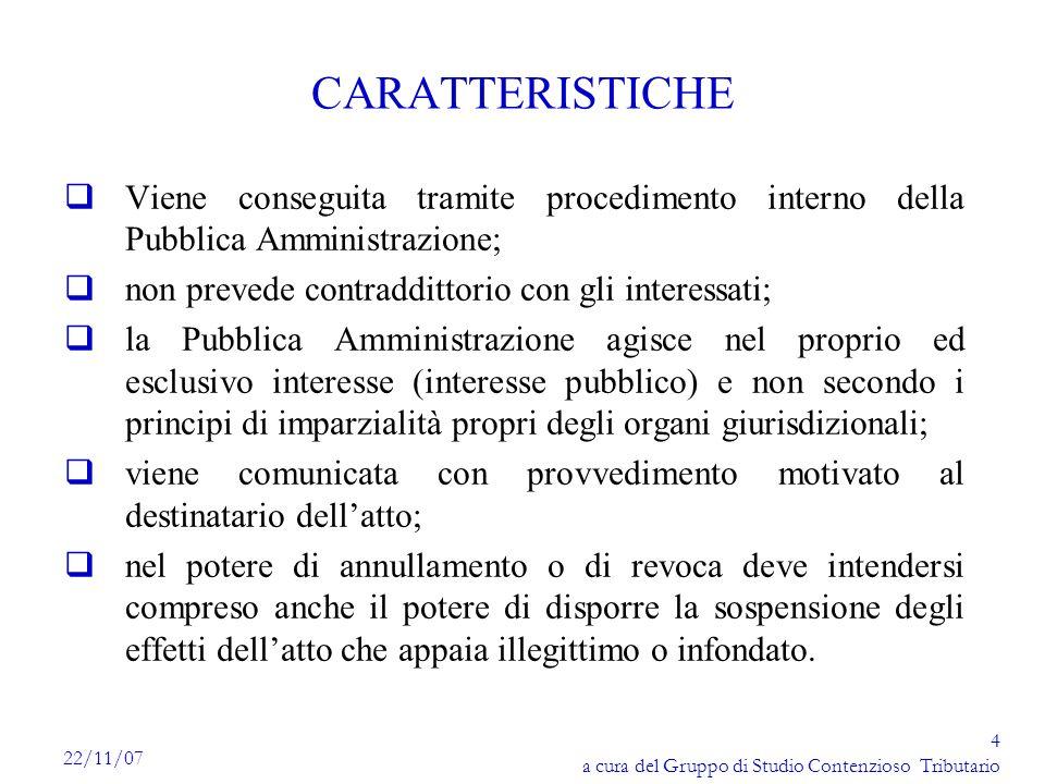 CARATTERISTICHE Viene conseguita tramite procedimento interno della Pubblica Amministrazione; non prevede contraddittorio con gli interessati;
