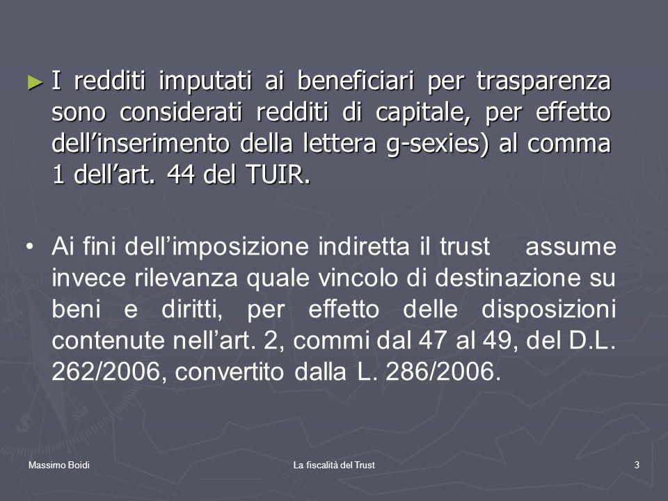I redditi imputati ai beneficiari per trasparenza sono considerati redditi di capitale, per effetto dell'inserimento della lettera g-sexies) al comma 1 dell'art. 44 del TUIR.