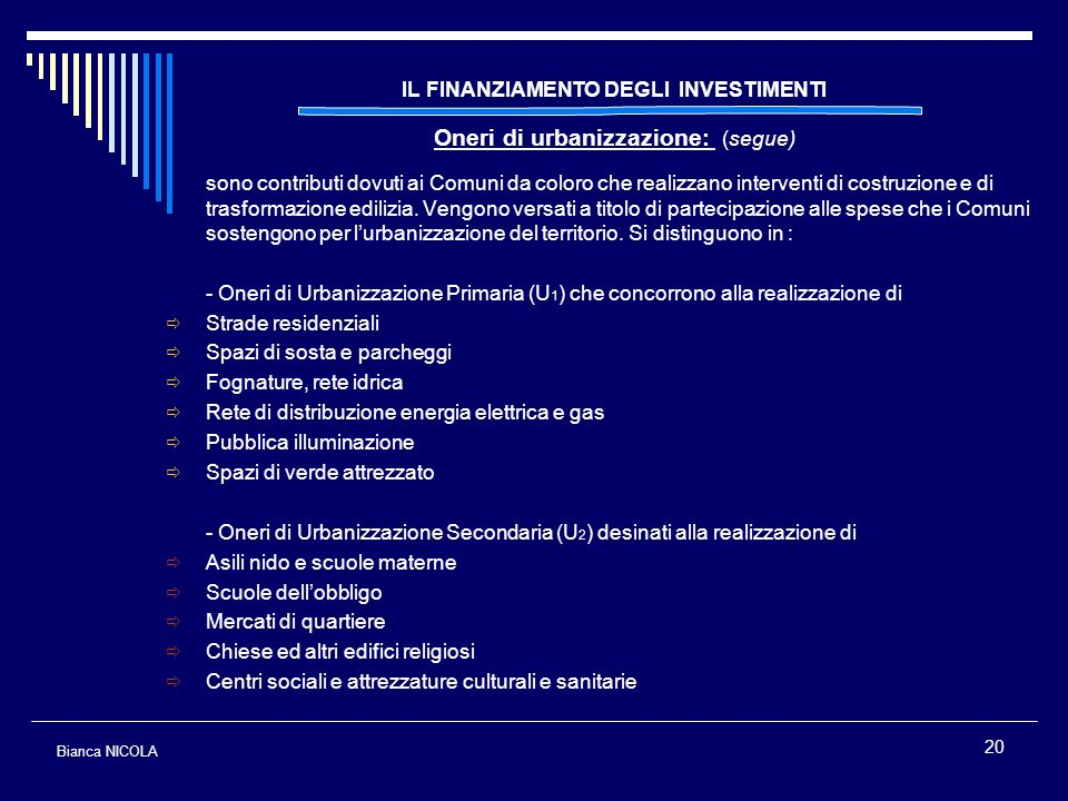 IL FINANZIAMENTO DEGLI INVESTIMENTI Oneri di urbanizzazione: (segue)