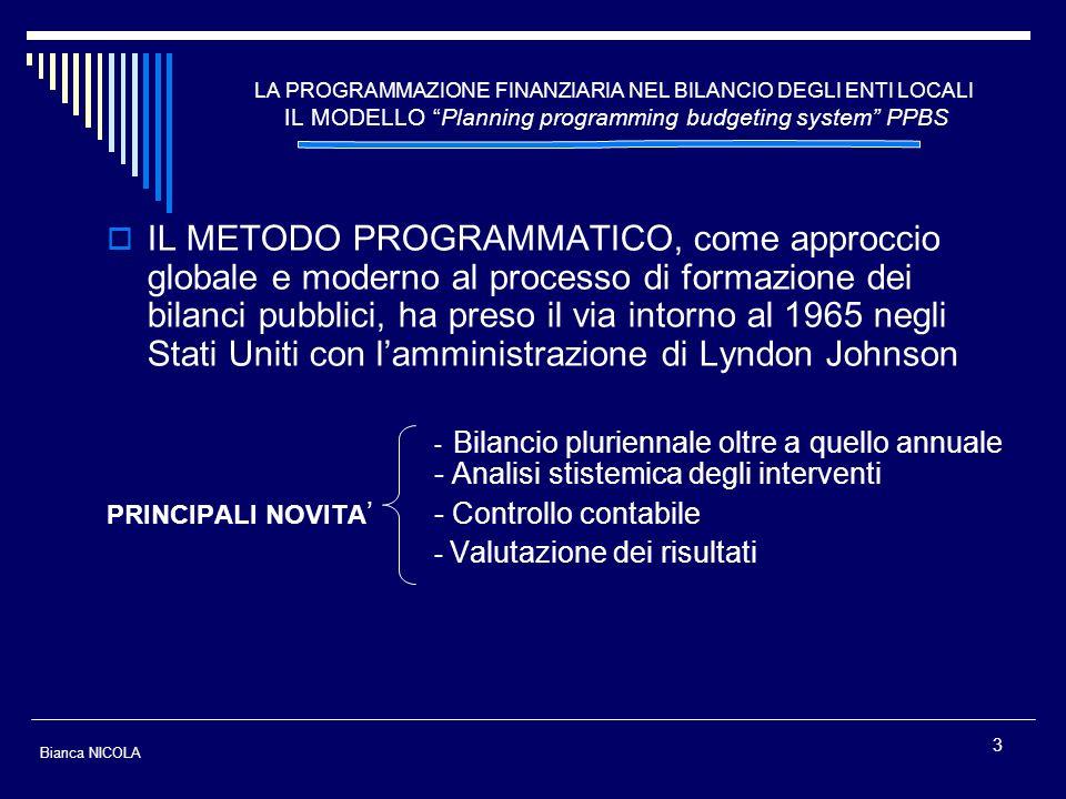 LA PROGRAMMAZIONE FINANZIARIA NEL BILANCIO DEGLI ENTI LOCALI IL MODELLO Planning programming budgeting system PPBS