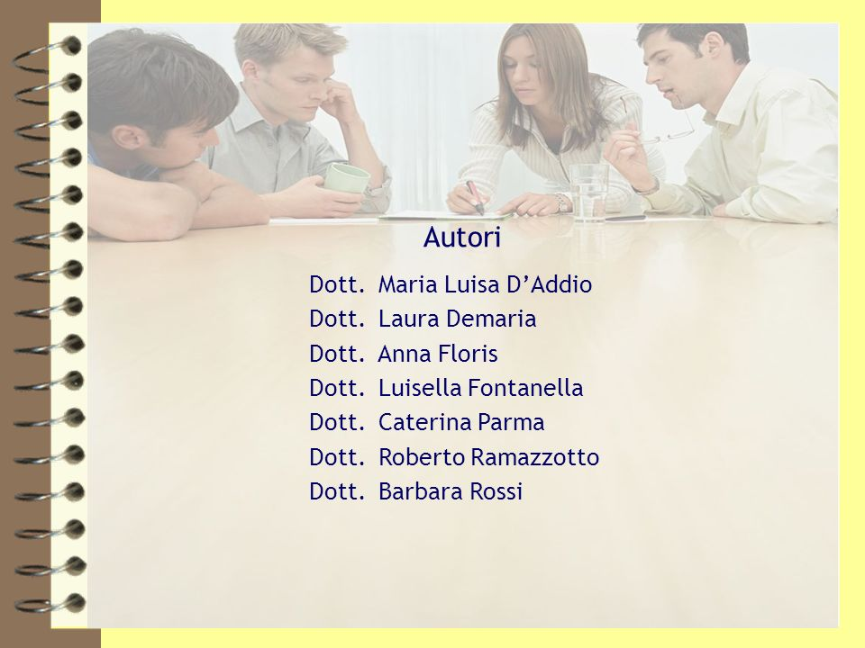 Autori Dott. Maria Luisa D'Addio Dott. Laura Demaria Dott. Anna Floris