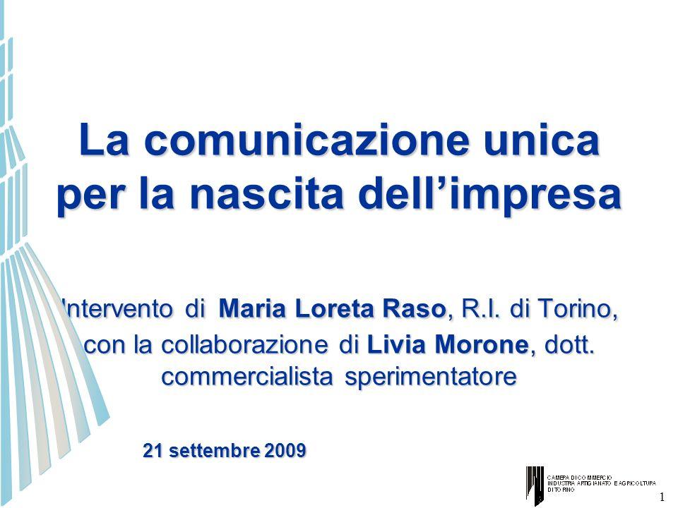 La comunicazione unica per la nascita dell'impresa Intervento di Maria Loreta Raso, R.I. di Torino, con la collaborazione di Livia Morone, dott. commercialista sperimentatore
