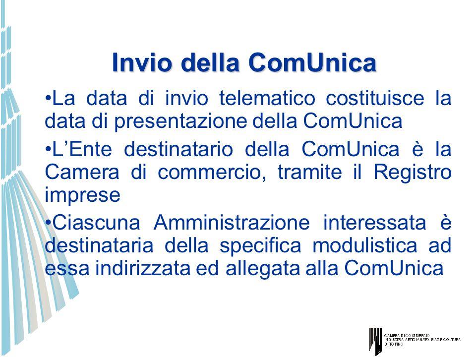 Invio della ComUnica La data di invio telematico costituisce la data di presentazione della ComUnica.