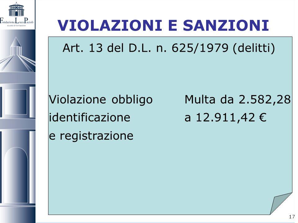 VIOLAZIONI E SANZIONI Art. 13 del D.L. n. 625/1979 (delitti)