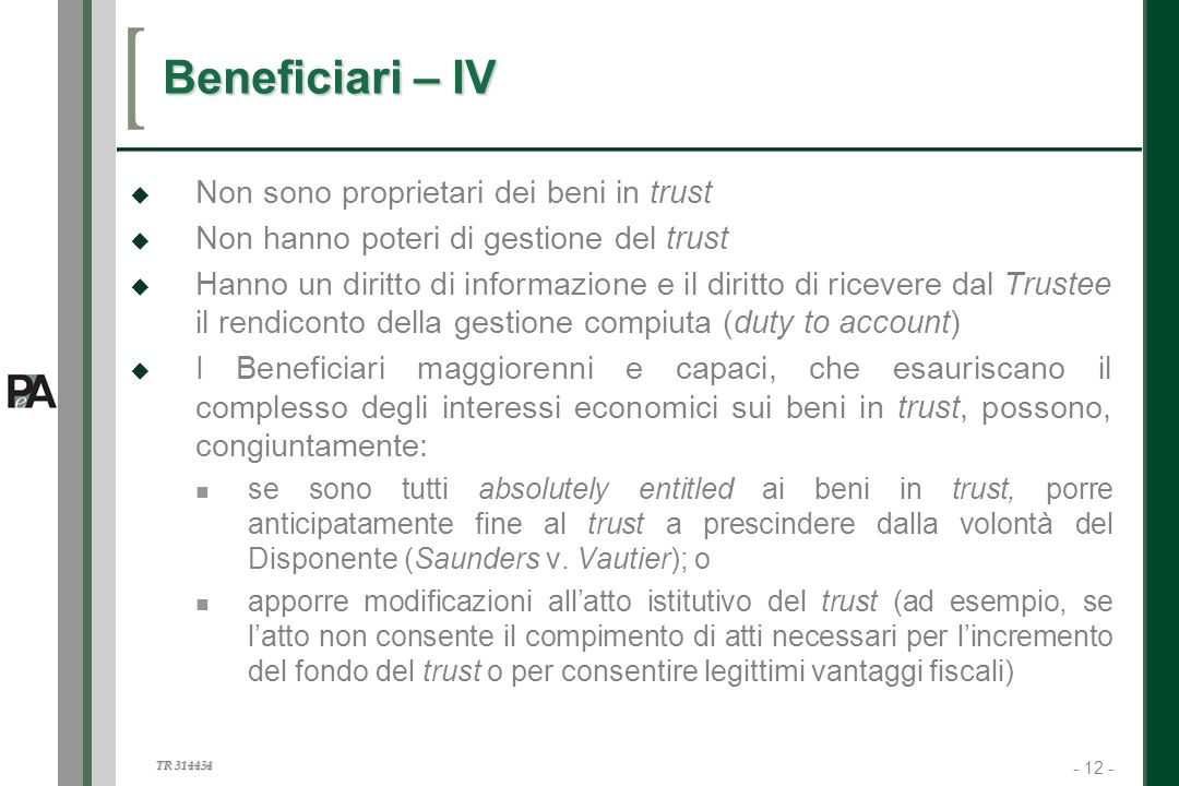 Beneficiari – IV Non sono proprietari dei beni in trust