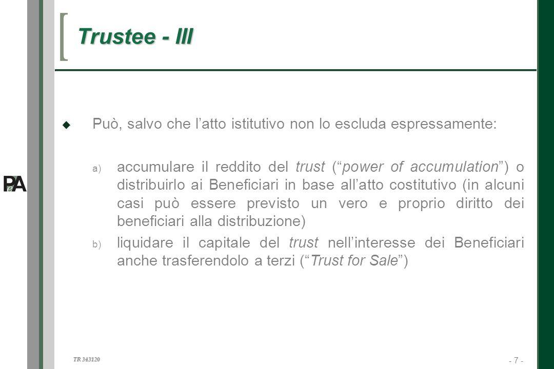 Trustee - III Può, salvo che l'atto istitutivo non lo escluda espressamente: