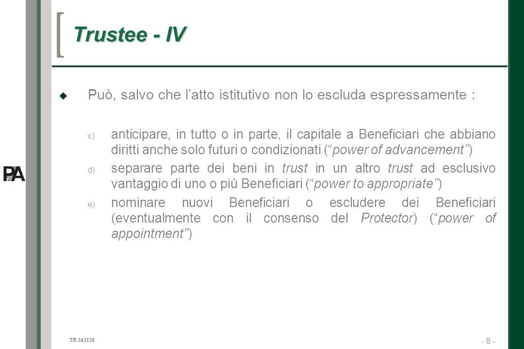 Trustee - IV Può, salvo che l'atto istitutivo non lo escluda espressamente :