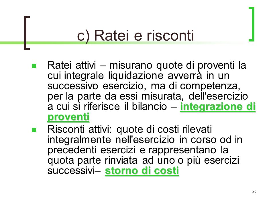 c) Ratei e risconti