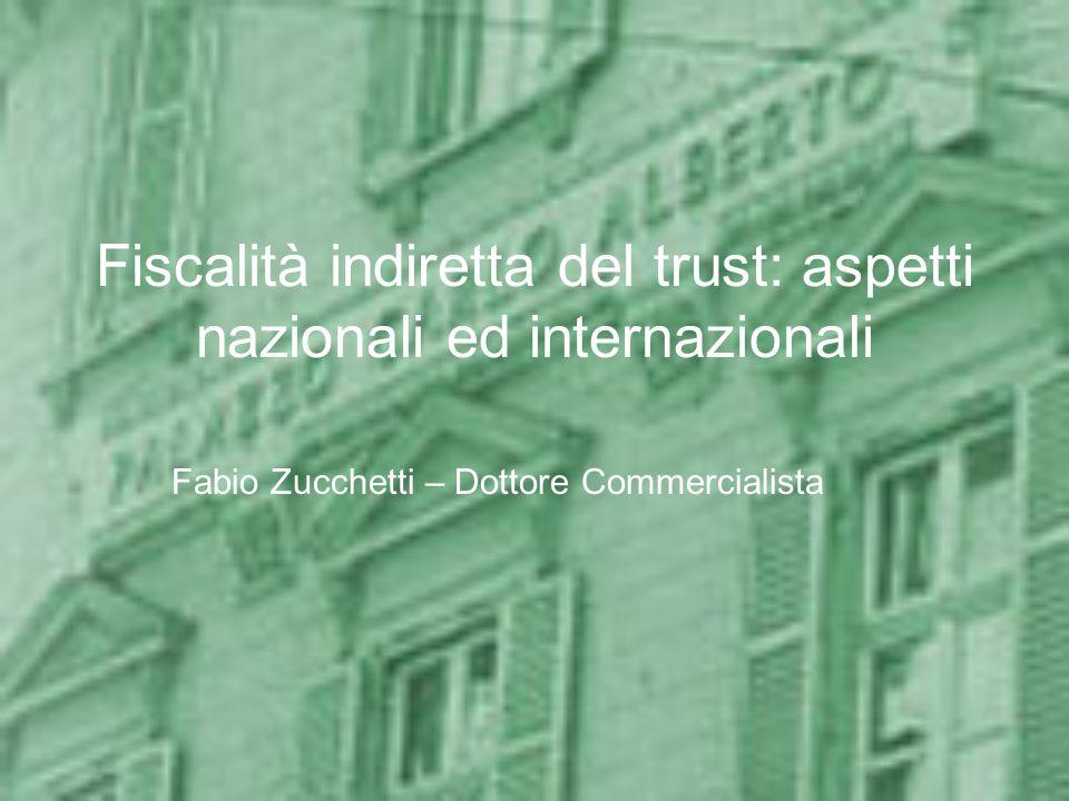 Fiscalità indiretta del trust: aspetti nazionali ed internazionali